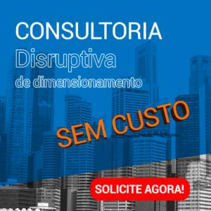 Consultoria Disruptiva de dimensionamento